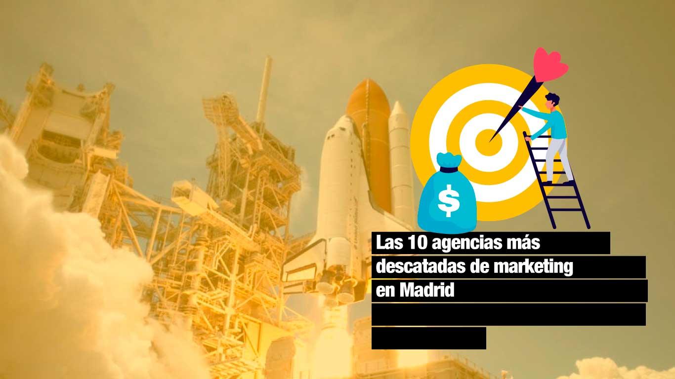 Las 20 agencias de marketing en madrid más destacadas de nuestro país 1