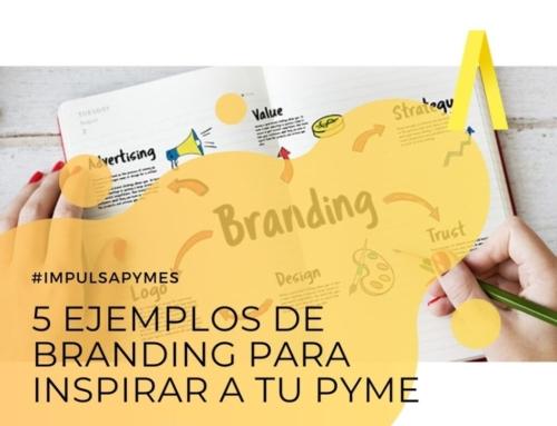 5 ejemplos de branding para inspirar a tu pyme